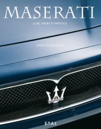 Martin Buckley - Maserati - Luxe, sport et prestige.