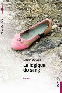 Martin Buysse - La logique du sang.