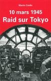 Martin Caidin - Raid sur Tokyo - 10 mars 1945.