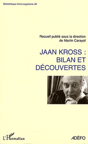 Martin Carayol - Jaan Kross - Bilan et decouvertes.