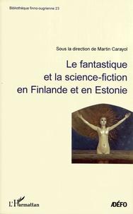 Martin Carayol - Le fantastique et la science-fiction en Finlande et en Estonie.