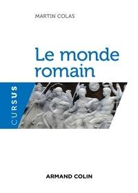 Martin Colas - Le monde romain.