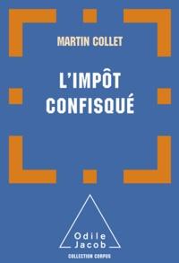 Martin Collet - Impôt confisqué (L').