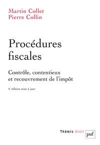 Martin Collet et Pierre Collin - Procédures fiscales - Contrôle, contentieux et recouvrement de l'impôt.