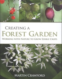Martin Crawford - Creating a Forest Garden - Working with Nature to Grow Edible Crops.
