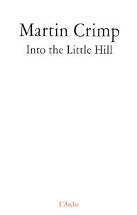 Martin Crimp - Into the Little Hill.