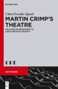 Martin Crimp's Theatre - Collapse as Resistance to Late Capitalist Society.