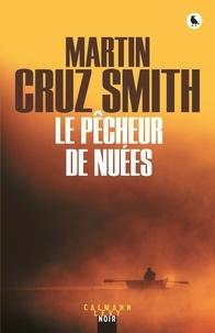 Martin Cruz Smith - Le pêcheur de nuées.