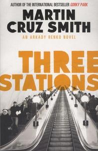 Martin Cruz Smith - Three Stations.