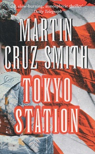 Martin Cruz Smith - Tokyo Station.