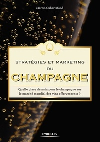 Stratégies et marketing du champagne - Quelle place demain pour le champagne sur le marché mondial des vins effervescents ?.pdf