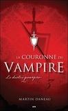 Martin Daneau - La couronne du vampire Tome 3 - Le destin pourpre.