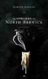 Martin Daneau - La sorcière de North Berwick Tome 3 : Flaure.