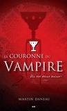 Martin Daneau - La couronne du vampire  : Un roi sans reine.