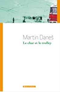 Martin Danes - Le char et le trolley.