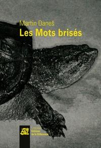 Martin Danes - Les mots brisés.
