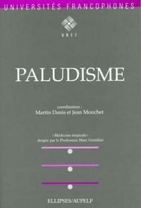 Martin Danis et Jean Mouchet - Médecine tropicale - Tome 3, Le paludisme.