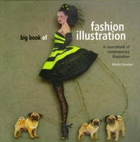 Martin Dawber - The Big Book of Fashion Illustration.