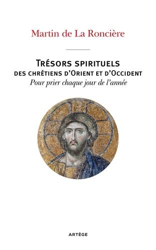 Trésors spirituels des chrétiens d'Orient et d'Occident. Pour prier chaque jour de l'année