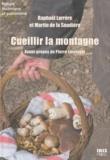 Martin de La Soudière et Raphaël Larrère - Cueillir la montagne - A travers landes, pâtures et sous-bois.