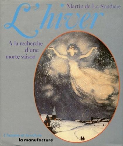 Martin de La Soudière - L'hiver - A la recherche d'une morte-saison.