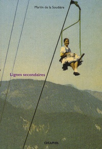 Martin de La Soudière - Lignes secondaires.