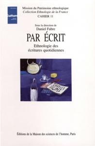 Daniel Fabre et Martin de La Soudière - Par écrit - Ethnologie des écritures quotidiennes.