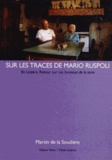 Martin de La Soudière - Sur les traces de Mario Ruspoli - En Lozère ; Retour sur les Inconnus de la terre.