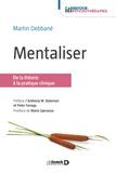Martin Debbané - Mentaliser - De la théorie à la pratique clinique.