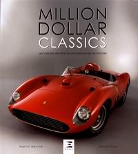 Martin Derrick - Million Dollar Classics - Les voitures de rêve les plus exclusives au monde.