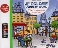 Martin Desbat - Je colorie comme un grand : Villes et drapeaux du monde.