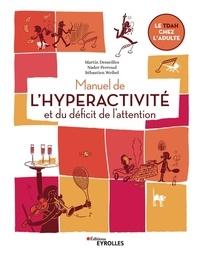 Martin Desseilles et Nader Perroud - Manuel de l'hyperactivité et du déficit de l'attention - Le TDAH chez l'adulte.
