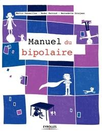 Martin Desseilles et Nader Perroud - Manuel du bipolaire.