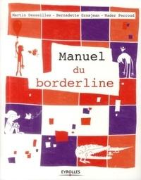 Livres électroniques gratuits télécharger Manuel du borderline 9782212557909 in French  par Martin Desseilles, Bernadette Grosjean, Nader Perroud