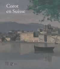 Martin Dieterle et Paul Lang - Corot en Suisse.