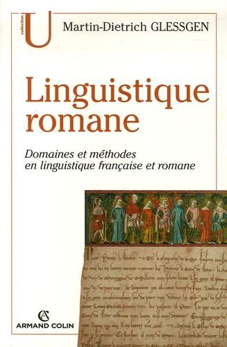 Linguistique romane. Domaines et méthodes en linguistique française et romane 2e édition - Martin-Dietrich Glessgen