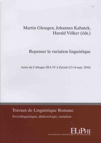 Repenser la variation linguistique. Actes du Colloque DIA IV à Zurich (12-14 sept. 2016)