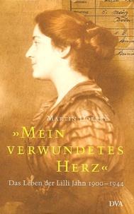 """Martin Doerry - """"Mein Verwundetes Herz"""". - Das Leben der Lilli Jahn 1900-1944."""