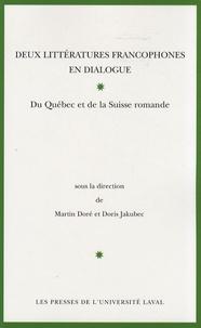 Martin Doré et Doris Jakubec - Deux littératures francophones en dialogue - Du Québec et de la Suisse romande.