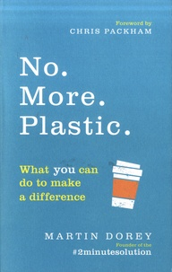 Martin Dorey - No. more. plastic - What you can do to make a difference.