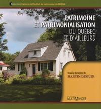 Martin Drouin - Patrimoine et patrimonialisation du Québec et d'ailleurs.