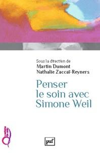 Penser le soin avec Simone Weil - Martin Dumont |