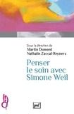 Martin Dumont et Nathalie Zaccaï-Reyners - Penser le soin avec Simone Weil.