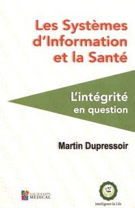 Martin Dupressoir - Les systèmes d'information et la santé - L'intégrité en question.