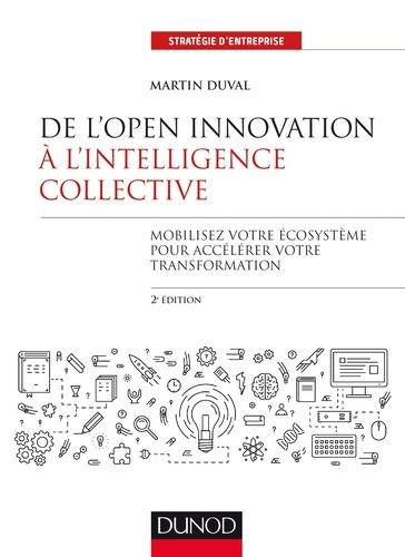 De l'Open Innovation à l'Intelligence Collective - Martin Duval, Klaus-Peter Speidel - Format PDF - 9782100782147 - 16,99 €