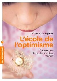 Martin E-P Seligman - L'école de l'optimisme - Développer la confiance et la résilience chez l'enfant.