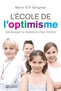 Martin E-P Seligman - L'école de l'optimisme - Développer la résilience chez l'enfant.