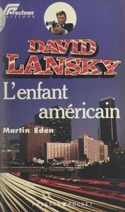 Martin Eden - David Lansky (3). L'enfant américain.