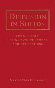 DIFFUSION IN SOLIDS. Field Theory, Solid-State Principles, and Applications, Diskette included - Martin-Eden Glicksman | Showmesound.org
