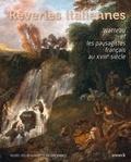 Martin Eidelberg - Rêveries italiennes - Watteau et les paysagistes français au XVIIIe siècle.